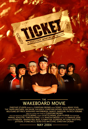 Regie - Ticket a Pikestaff Wakeboardmovie 2005